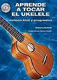 APRENDE A TOCAR EL UKULELE+CD (Didattica musicali)